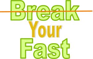 Break Your Fast